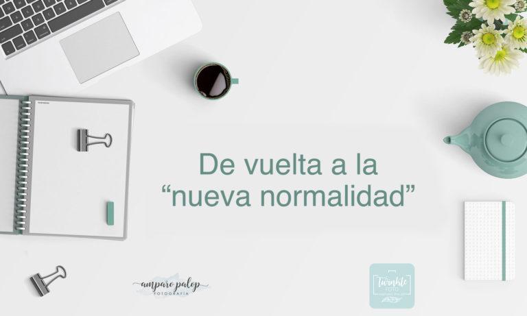 """Volvemos a la """"nueva normalidad"""""""